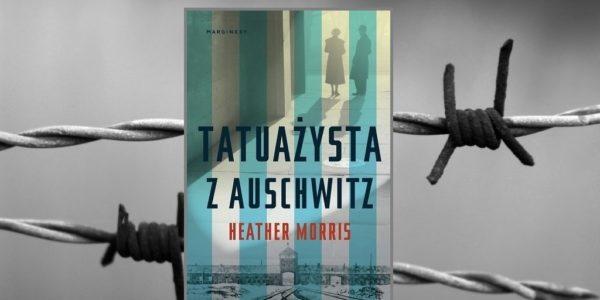 Książka heather morris o lale sokołow- tatuażysta bz auschwitz