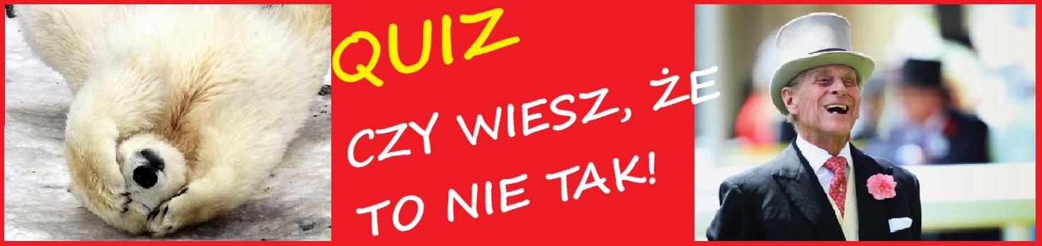 Quiz - niezrozumienie pochodzenia, top 10, zając, filip z konopi