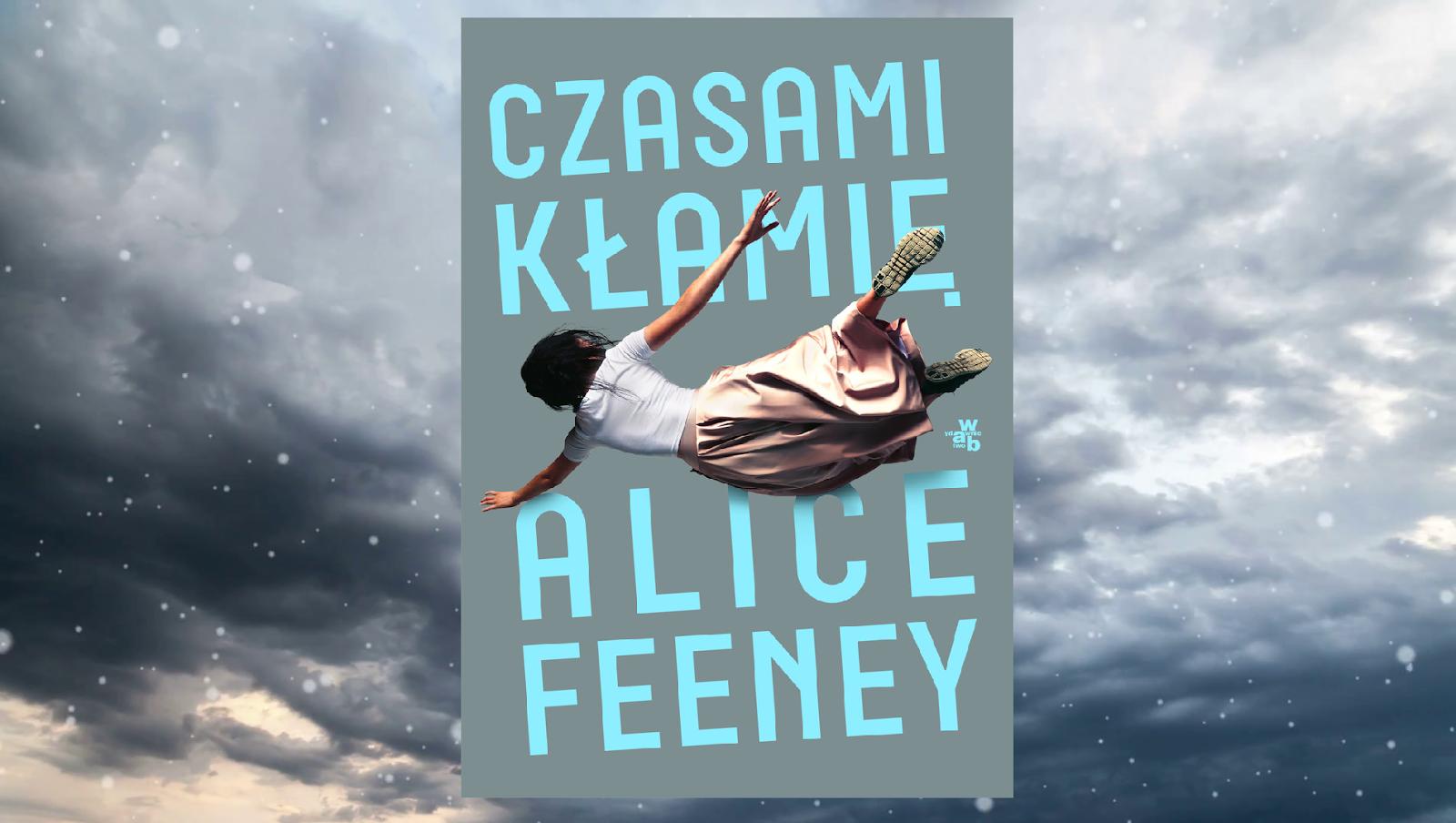 Książka Alice Feeney- Czasami kłamię- recenzja, opinia