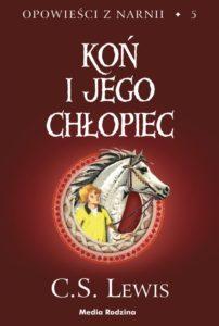 Piąty tom opowieści z narnii - Koń i jego chłopiec - c. s. lewis