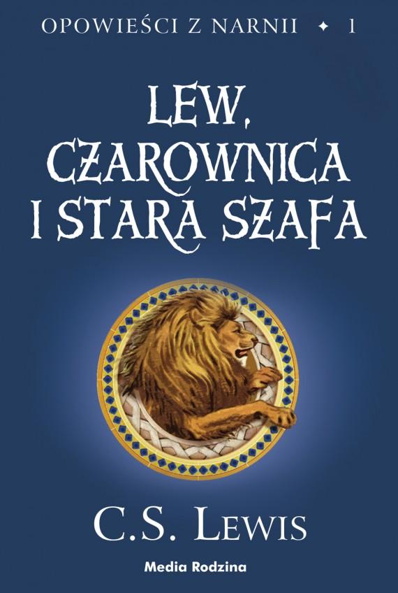 Lew, czarownica. stara szafa tom 1 opowieści z narnii - c. s. lewisa
