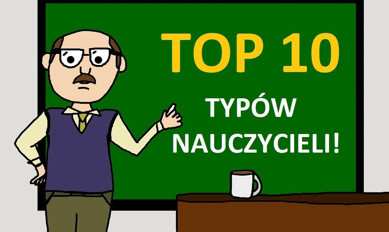 Top 10 typów nauczycieli - nieudana grafika!