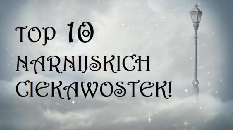 Top 10 Ciekawostki o opowieściach z narnii