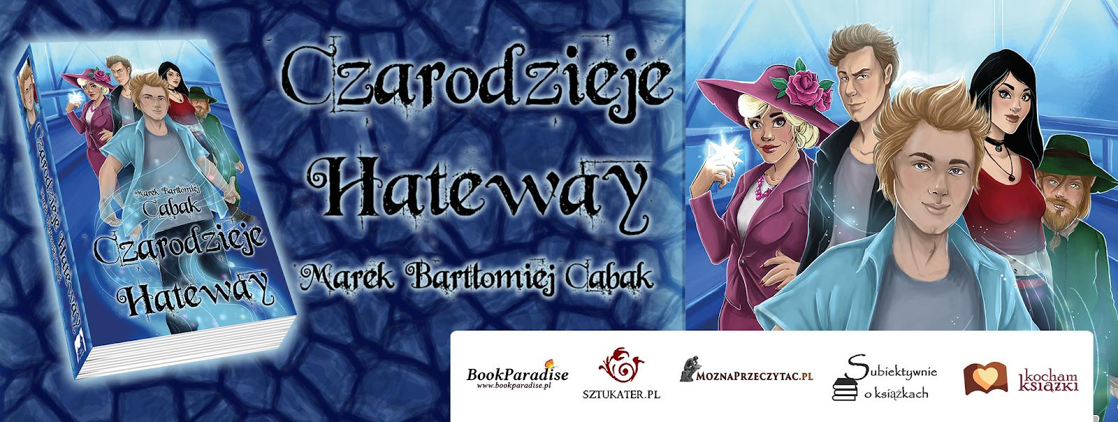 Czarodzieje Hateway - debiut Marka Bartłomieja Cabaka - wydawnictwo Wieża Czarnoksiężnika!