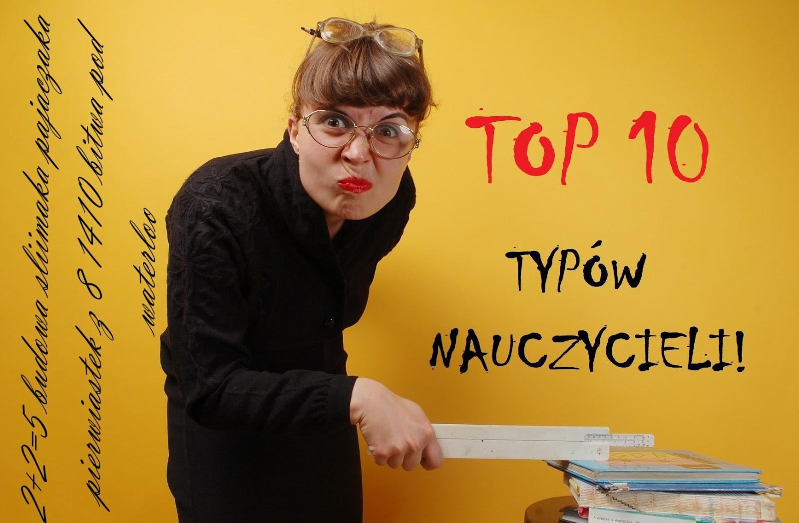 Top 10 typów nauczycieli - post urodzinowy - bywalec życia