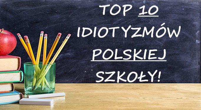 Top 10 szkolnych idiotyzmów - praca domowa, kapcie, nauczyciele