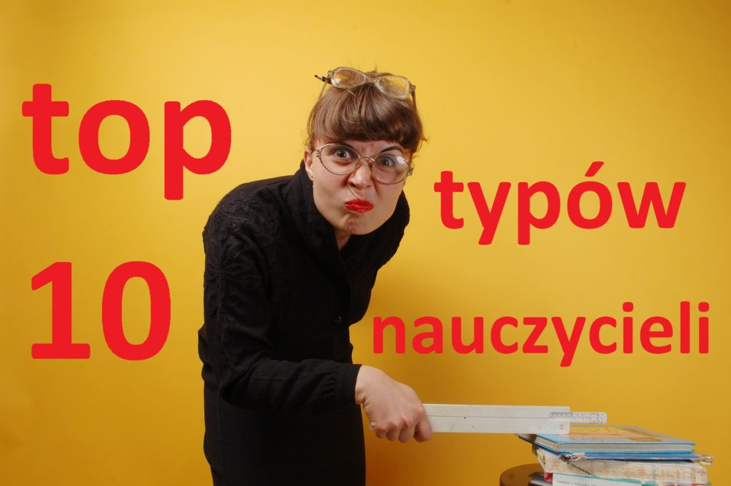 Top 10 typów nauczycieli - post na Bywalcu!