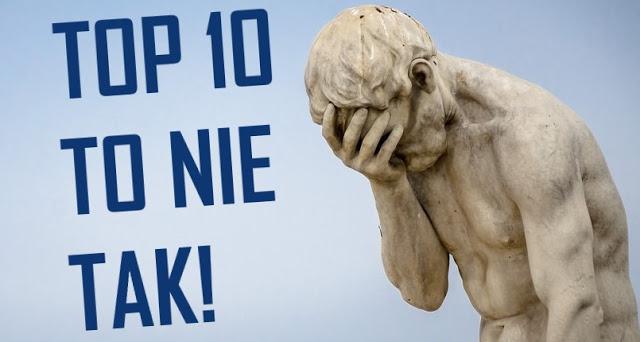 Top 10 to nie tak - grafika - skończ wstydu oszczędź, nocny marek