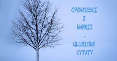 Opowieści z Narnii od C S Lewis - cytaty, aforyzmy - Lew, czarownica i stara szafa