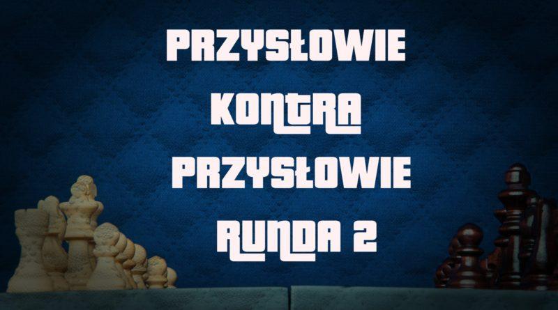 Polskie, przysłowia aforyzmy - przysłowie kontra przysłowie