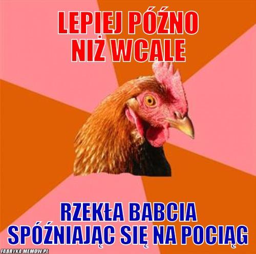 Lepiej późno niż wcale - po lecie nie wybierają się do lasu po maliny, powiedzenia polskie, mądrości ludowe